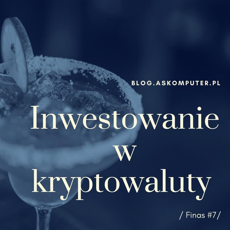 Inwestowanie w kryptowaluty / Finas #7/
