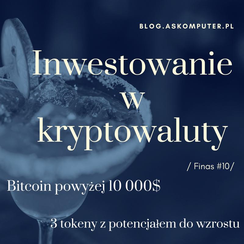 Bitcoin po 10 000$ / 3 ciekawe tokeny / Finas #10