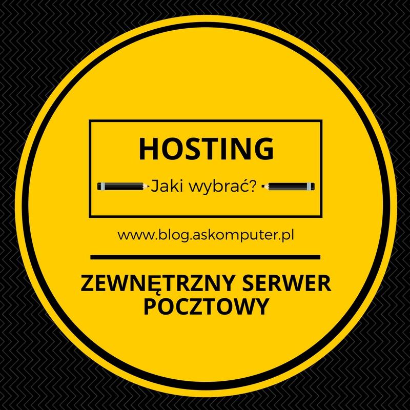 Zewnętrzny serwer pocztowy (hosting) – Jaki wybrać?