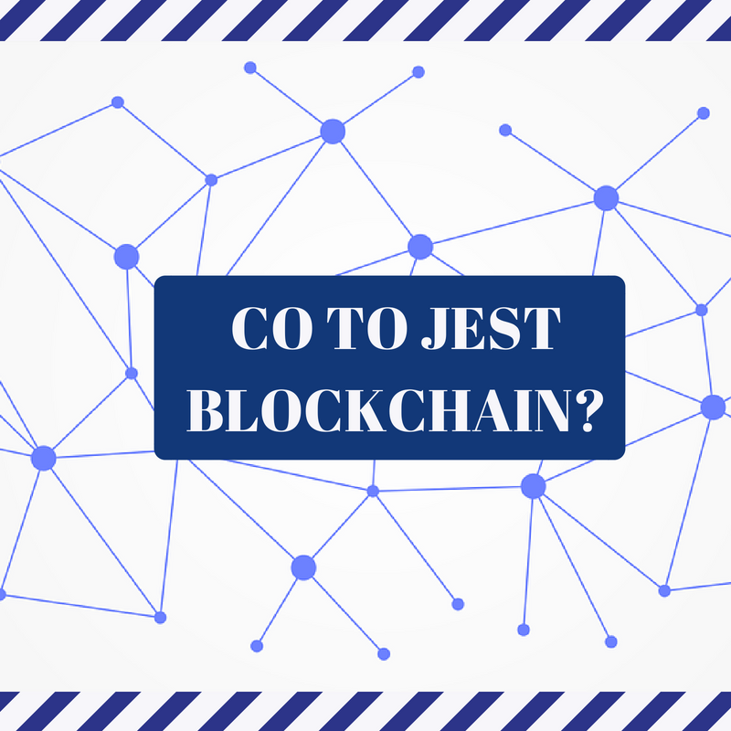 Co to jest blockchain?