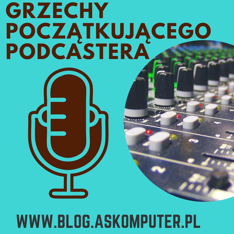 Nagrywanie podcastu – moje błędy
