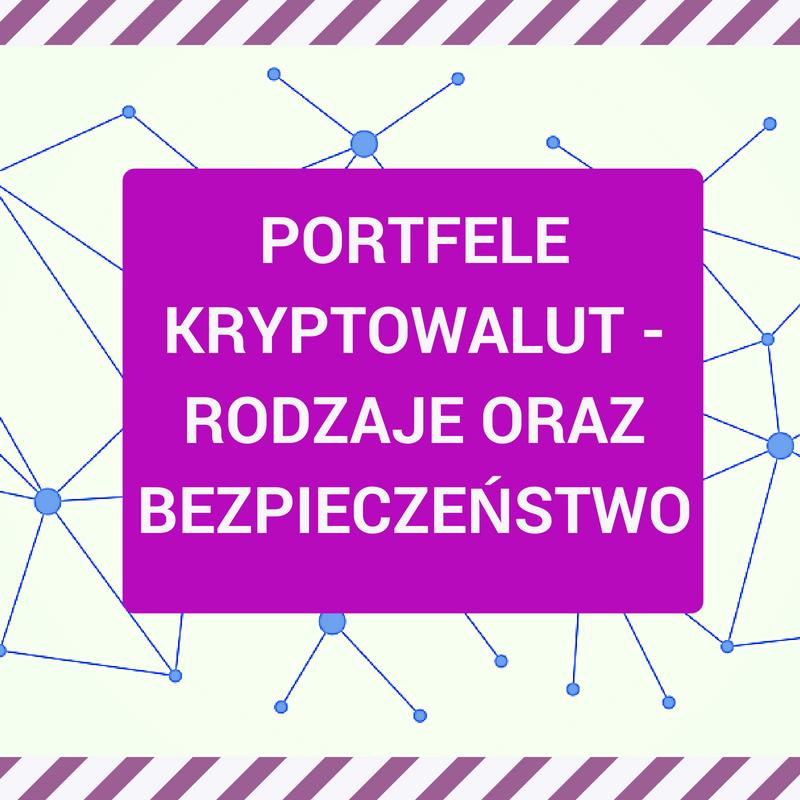 Portfele kryptowalut – bezpieczeństwo