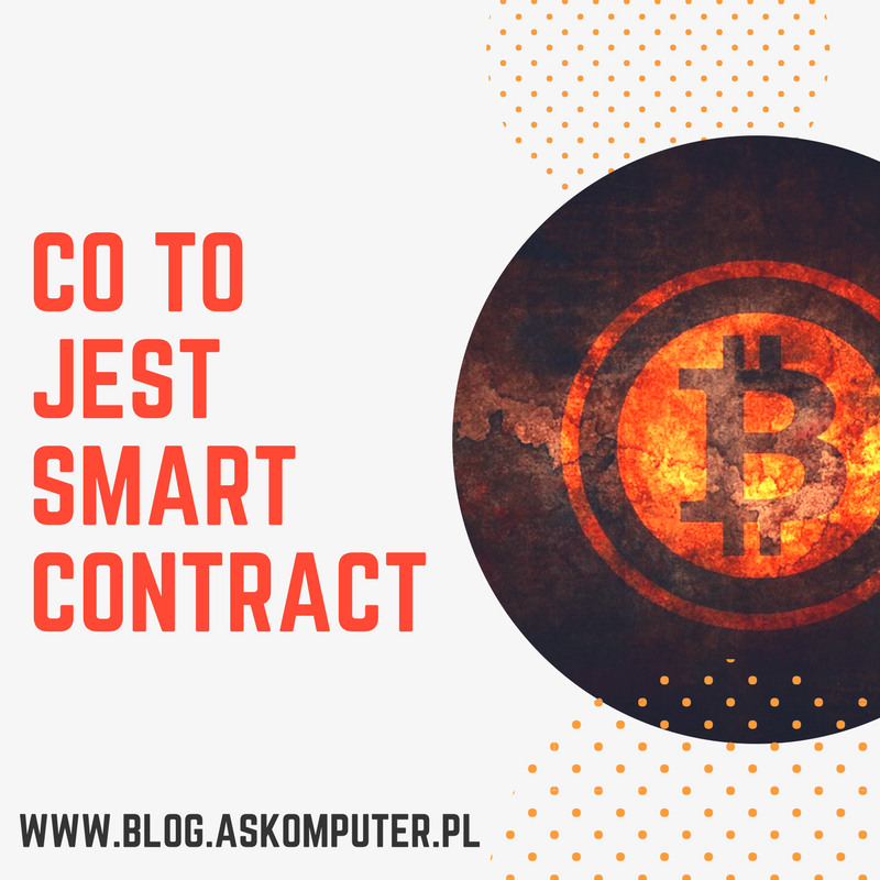 Co to jest Smart Contract?