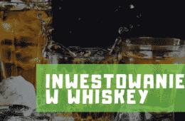 inwestowanie w whiskey